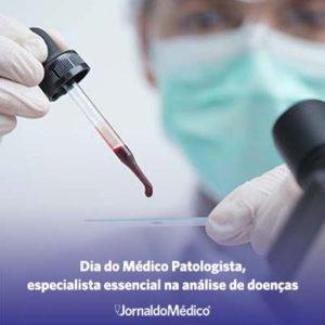 Dia do médico patologista, especialista essencial na análises de doenças