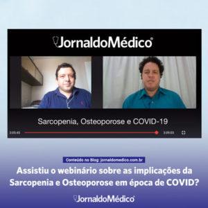 Assistiu o webinário sobre as implicações da Sarcopenia e Osteoporose em época de COVID?