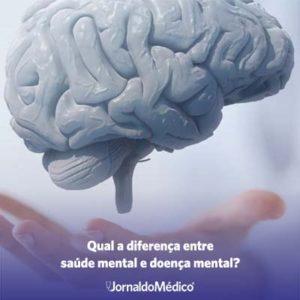 qual a diferença entre saúde mental e doença mental