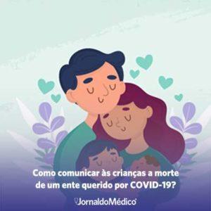 Como comunicar às crianças a morte de um ente querido por COVID-19?