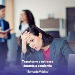 Transtorno e Estresse durante a pandemia