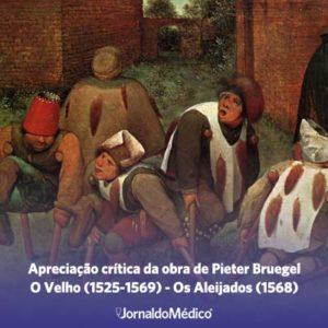 Apreciação crítica da obra de Pieter Bruegel O Velho (1525-1569) - Os Aleijados (1568)