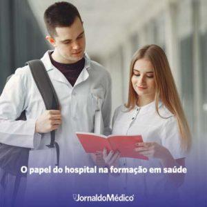 o papel do hospital na formação em saúde