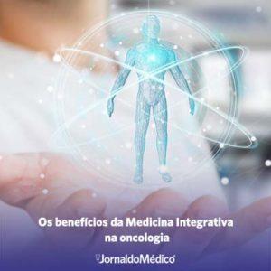 Os benefícios da Medicina Integrativa na oncologia