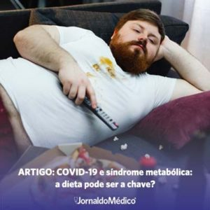 COVID-19 e síndrome metabólica: a dieta pode ser a chave?