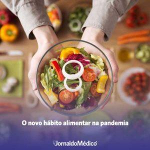 O novo hábito alimentar na pandemia