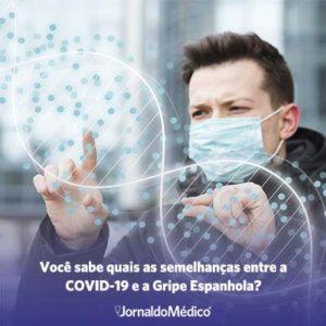 Você sabe quais as semelhanças entre a COVID-19 e a Gripe Espanhola?