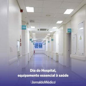 Dia do Hospital, equipamento essencial a saúde
