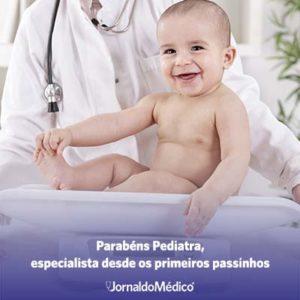 Parabéns, pediatra, especialista desde os primeiros passinhos