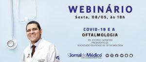 Webinário Jornal do Médico® Dia do Oftalmologista Dr George Carneiro