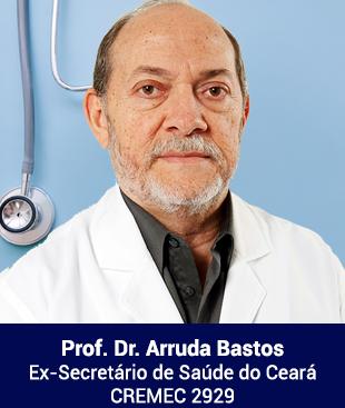 Arruda Bastos Ex-Secretário de Saúde do Ceará