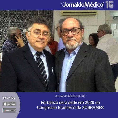Dr. Marcelo Gurgel (presidente SOBRAMES) e Dr. Arruda Bastos (Vice-presidente SOBRAMES e presidente do Congresso)